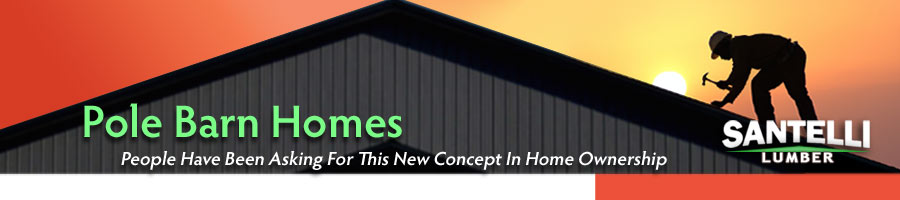 Santelli Lumber Pole Barn Homes banner